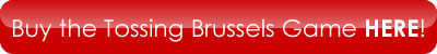 Buy the Tossing Brussels Game HERE!