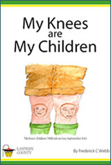 My Knees are my Children Novel